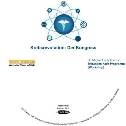Dr. Miguel Corty Friedrich: Erkranken nach Programm (Workshop) 1 DVD-Wissen - Experten Know How - Dokus, Filme, Vorträge, Bücher