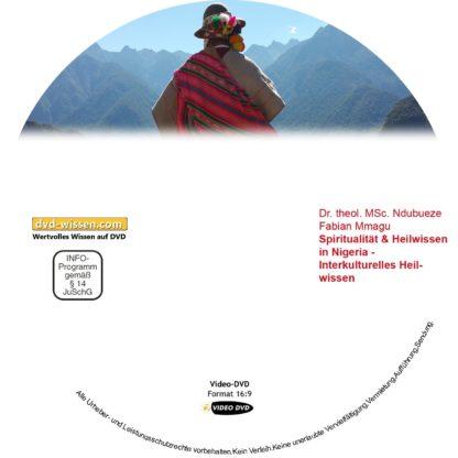 Spiritualität und Heilwissen in Nigeria - Interkulturelles Heilwissen, Dr. theol. MSc. Ndubueze Fabian Mmagu 1 DVD-Wissen - Experten Know How - Dokus, Filme, Vorträge, Bücher