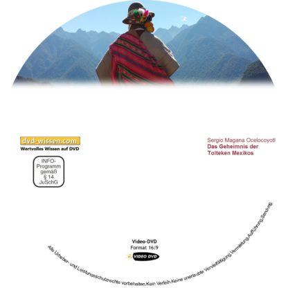 Das Geheimnis der Tolteken Mexikos, Sergio Magana Ocelocoyotl 1 DVD-Wissen - Experten Know How - Dokus, Filme, Vorträge, Bücher