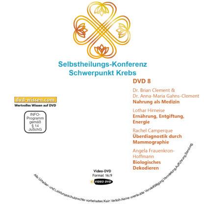 Selbstheilungs-Kongress, Schwerpunkt Krebs, DVD-Komplettpaket 8 DVD-Wissen - Experten Know How - Dokus, Filme, Vorträge, Bücher