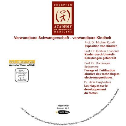 Verwundbare Schwangerschaft – verwundbare Kindheit - DVD-Komplettpaket der 17. Umweltmedizinischen Jahrestagung 2 DVD-Wissen - Experten Know How - Dokus, Filme, Vorträge, Bücher