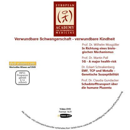 Verwundbare Schwangerschaft – verwundbare Kindheit - DVD-Komplettpaket der 17. Umweltmedizinischen Jahrestagung 1 DVD-Wissen - Experten Know How - Dokus, Filme, Vorträge, Bücher