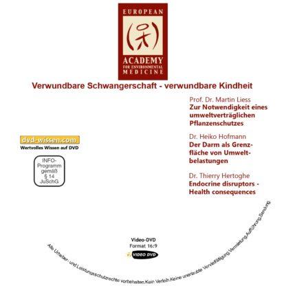 Verwundbare Schwangerschaft – verwundbare Kindheit - DVD-Komplettpaket der 17. Umweltmedizinischen Jahrestagung 5 DVD-Wissen - Experten Know How - Dokus, Filme, Vorträge, Bücher