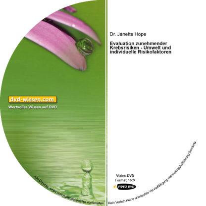 Dr. Janette Hope: Evaluation zunehmender Krebsrisiken - Umwelt und individuelle Risikofaktoren 1 DVD-Wissen - Experten Know How - Dokus, Filme, Vorträge, Bücher