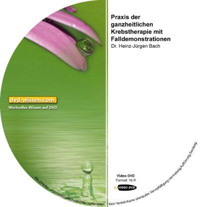 Dr. Heinz-Jürgen Bach: Praxis der ganzheitlichen Krebstherapie mit Falldemonstrationen 1 DVD-Wissen - Experten Know How - Dokus, Filme, Vorträge, Bücher