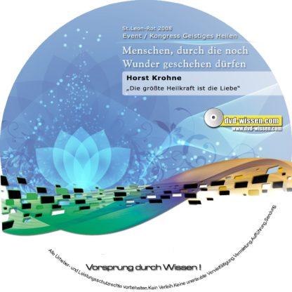 Horst Krohne: Die größte Heilkraft ist die Liebe, Vortrag mit Heildemonstration 1 DVD-Wissen - Experten Know How - Dokus, Filme, Vorträge, Bücher